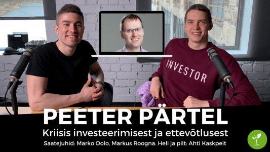 Investeerimisklubi | Peeter Pärteliga kriisis investeerimisest ja ettevõtlusest