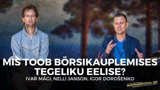Investeerimisklubi   Mis toob börsikauplemises tegeliku eelise? – Ivar Mägi, Nelli Janson, Igor Dorošenko