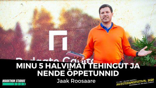 Jaak Roosaare | Minu 5 halvimat tehingut ja nende õppetunnid – Jaak Roosaare