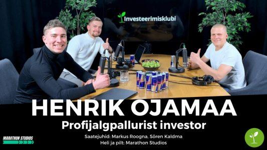 Investeerimisklubi | Henrik Ojamaa – Profijalgpallurist investor