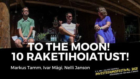 Investeerimisklubi | To the Moon! 10 raketihoiatust! – Markus Tamm, Ivar Mägi, Nelli Janson